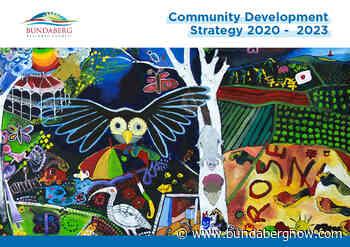 Community Development Strategy a roadmap – Bundaberg Now - Bundaberg Now