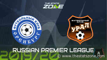 2019-20 Russian Premier League – Orenburg vs Ural Preview & Prediction - The Stats Zone