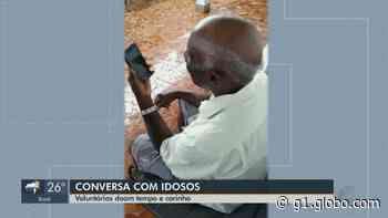 Voluntários de Descalvado conversam em vídeo pela internet com idosos em isolamento social - G1