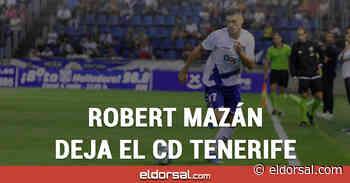 Robert Mazán finaliza su etapa en el CD Tenerife - eldorsal.com