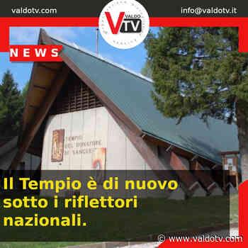 Il Tempio di Valdobbiadene è di nuovo sotto i riflettori nazionali - Valdo Tv - Organizzazione Giornalistica Europea