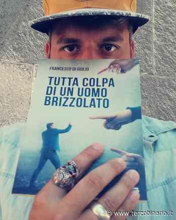 """Quarto libro dello scrittore di Bracciano Francesco Di Giulio dal titolo """"Tutta colpa di un uomo brizzolato"""" - TerzoBinario.it"""