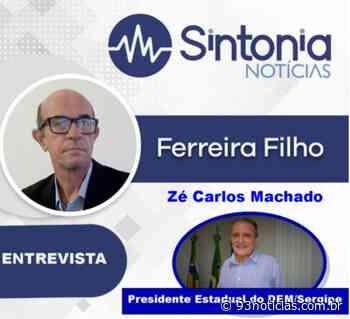 Presidente Estadual do DEM José Carlos Machado fala de pandemia e eleições de Aracaju e Propriá - 93Notícias