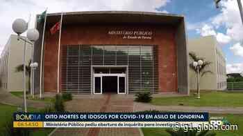 MP-PR pede que mortes de oito idosos em asilo de Londrina por Covid-19 sejam investigadas - G1