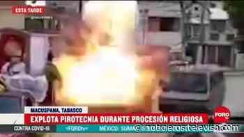 Peregrinos explotan al lanzar pirotecnia en Macusapana, Tabasco - Noticieros Televisa