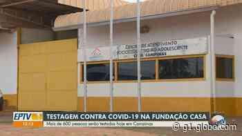 Com funcionários contaminados, Fundação Casa de Campinas inicia testagem do novo coronavírus - G1
