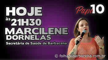 Secretária de Saúde de Barbacena participa hoje do Papo 10 - Folha de Barbacena