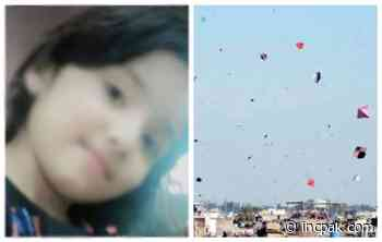6-year old Hareem Fatima killed in kite flying incident - Independent News Coverage Pakistan
