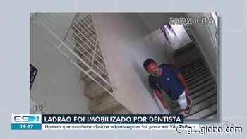 Dentista rende assaltante até chegada da polícia em Vila Velha, no ES - G1