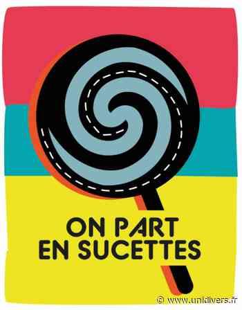 On part en sucettes Oloron-Sainte-Marie - Unidivers