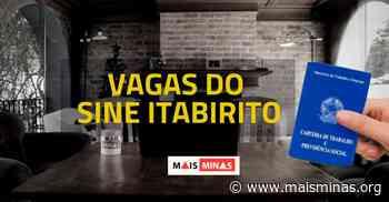 Sine de Itabirito oferta vagas de emprego nesta quinta-feira (02/7) - Mais Minas
