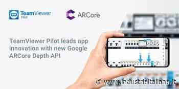 TeamViewer Pilot ora supporta le Api ArCore Depth di Google - Industria Italiana
