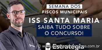 ISS Santa Maria - Saiba tudo sobre o concurso! AO... - Estratégia Concursos