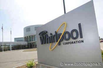 Vertenza Whirlpool: sindacati insoddisfatti incalzano il Governo - Centropagina