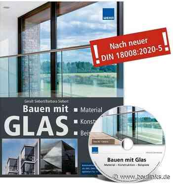 """Fachbuch """"Bauen mit Glas"""" zum neuen Planen mit Glas aufgrund der novellierten DIN 18008"""