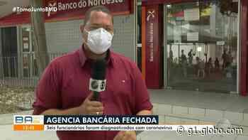 Seis funcionários testam positivo para Covid-19, e agência bancária de Juazeiro, na Bahia, suspende atendimento - G1