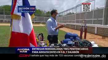 Entregan remodelados tres penitenciarías para adolescentes en Santo Domingo y Dajabón - CDN