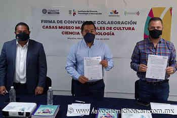 Chilchota y Zacapu crearán Casas Museo de Cultura, Ciencia y Tecnología - La Voz de Michoacán