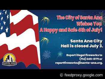 The City of Santa Ana's 4th of July message