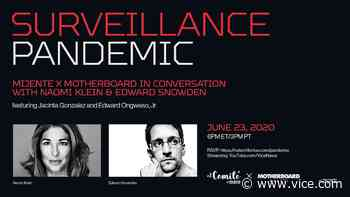 VICE - Motherboard and Mijente Present SURVEILLANCE PANDEMIC with Edward Snowden and Naomi Klein - VICE