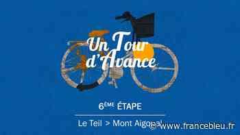 """VIDÉO - """"Un Tour d'avance"""" : Le Teil - Mont Aigoual, la 6e étape du Tour de France comme si vous y étiez - France Bleu"""
