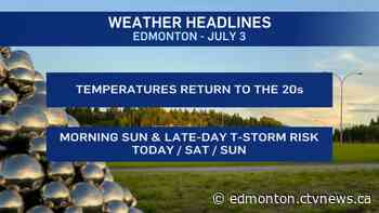 Edmonton Weather for Friday, July 3 - CTV News Edmonton