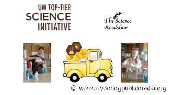 UW Science Roadshow Shares STEM From Home - Wyoming Public Media