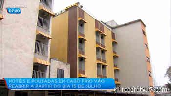 Hotéis e pousadas em Cabo Frio vão reabrir a partir do dia 15 de julho, mas donos temem baixa clientela - Record TV