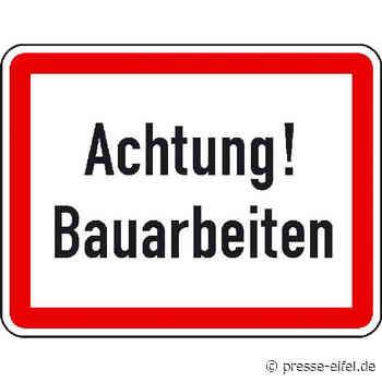 Vollsperrung: Bad Münstereifel & Schleiden-Gemünd - Presse-Eifel