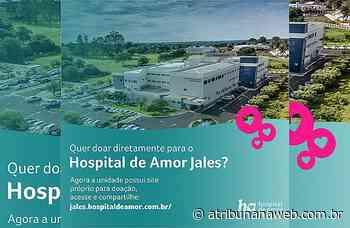 Hospital de Amor Jales possui link próprio para doação - Jornal A Tribuna Jales