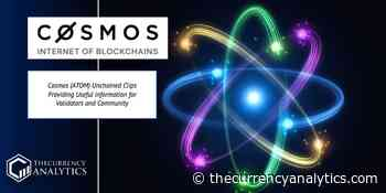 Cosmos (ATOM) Unchained Clips Providing Useful information for Validators and Community - The Cryptocurrency Analytics