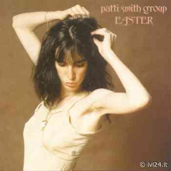 #TellMeRock, Easter e la sua 'notte' secondo Patti Smith - ivl24