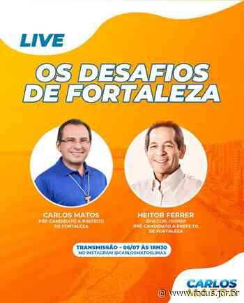 Carlos Matos e Heitor Férrer realizam live sobre os desafios de Fortaleza - Focus.Jor