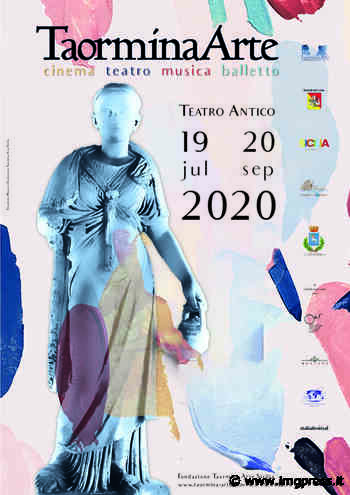 Fondazione Taormina Arte Sicilia: trenta giornate di spettacoli e collaborazioni di grande prestigio - IMGpress