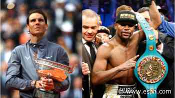 Fan vote: Rafael Nadal at French Open vs Floyd Mayweather as a pro - ESPN