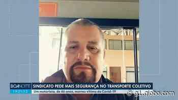 Motorista do transporte público da Região de Curitiba morre por Covid-19; família reclama de falta de assistência da empresa - G1