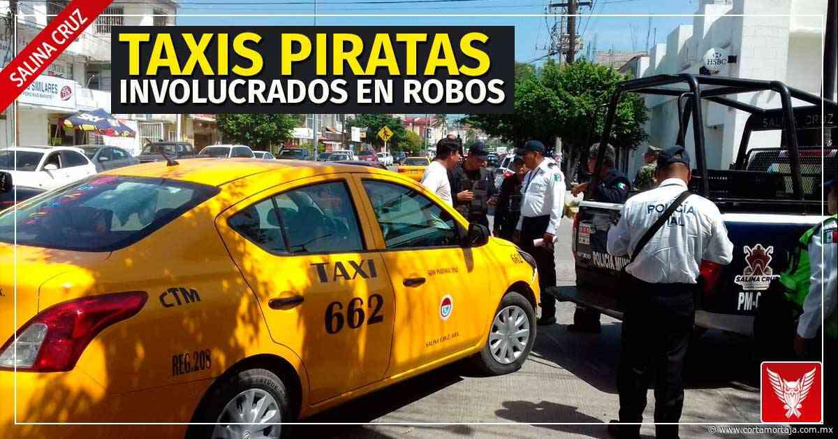 Taxis piratas involucrados en robos a negocios en Salina Cruz - Cortamortaja, Agencia de Noticias