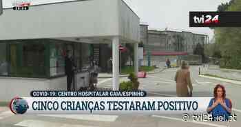 Covid-19: cinco crianças testaram positivo no Centro Hospitalar Gaia/Espinho - TVI24