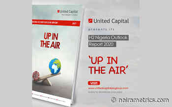 "United Capital Plc releases H2 2020 Outlook report titled ""Up In The Air"" - Nairametrics"