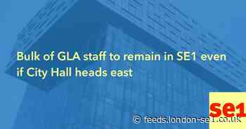 Bulk of GLA staff to remain in SE1 even if City Hall heads east
