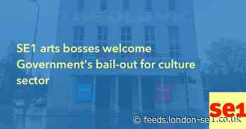 SE1 arts bosses welcome Government's bail-out for culture sector