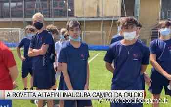 Rovetta, Josè Altafini all'inaugurazione del campo da calcio in erba sintetica - L'Eco di Bergamo
