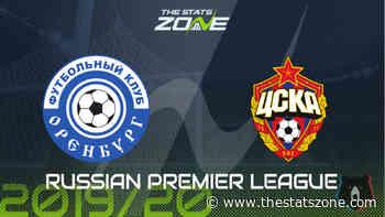 2019-20 Russian Premier League – Orenburg vs CSKA Moscow Preview & Prediction - The Stats Zone