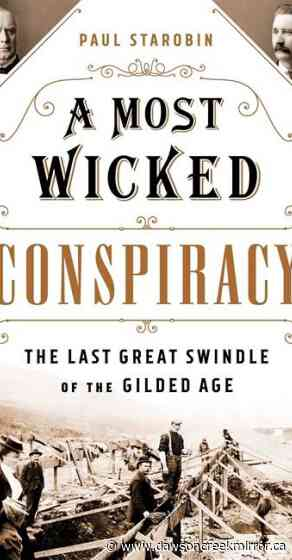 Review: 'Conspiracy' tells of gold rush and Gilded Age greed - Dawson Creek Mirror