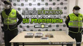 En Istmina, Chocó, incautaron más de 340 millones de pesos - Minuto30.com