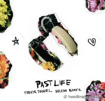 "Trevor Daniel & Selena Gomez's ""Past Life"" Repeats As Pop Radio's Most Added Song - HeadlinePlanet.com"