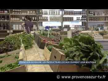 La Penne-sur-Huveaune : Les producteurs locaux ouvrent leur boutique - provenceazur-tv.fr