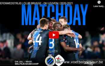 Oefenmatch Club Brugge - Oud-Heverlee Leuven levert 220.000 kijkers op - VoetbalPrimeur.be