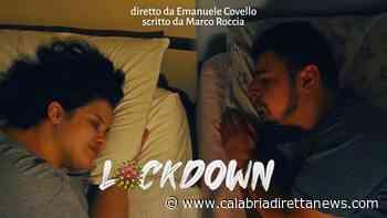 """Da Cosenza il primo cortometraggio sul """"Lockdown"""" (video) - Calabria Diretta News - calabriadirettanews"""