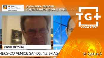 Cavallino-Treporti, capitale europea del turismo all'aria aperta – TG Plus TRAVEL - Tg Plus